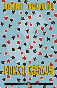 poker essays vol. 1-3 by mason malmuth Poker essays: ii (for both hold'em and stud players) and millions of other books  are  poker essays, volume ii by mason malmuth paperback $2261.